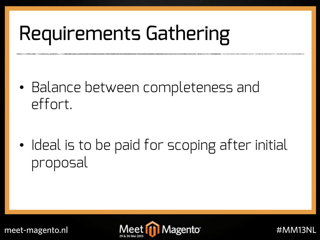 Requirements Gathering •  Balance between compl...
