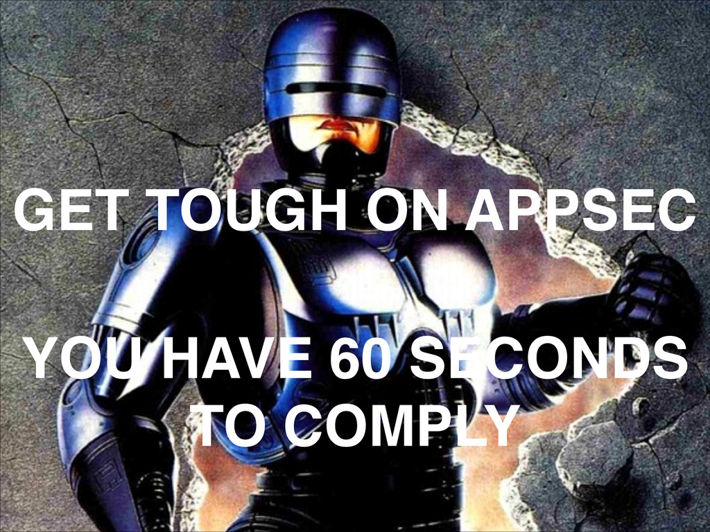GET TOUGH ON APPSEC YOU HAVE 60 SECONDS TO COMP...
