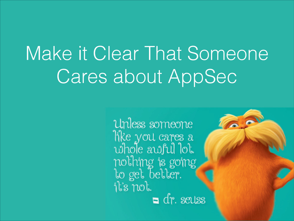 Make it Clear That Someone Cares about AppSec