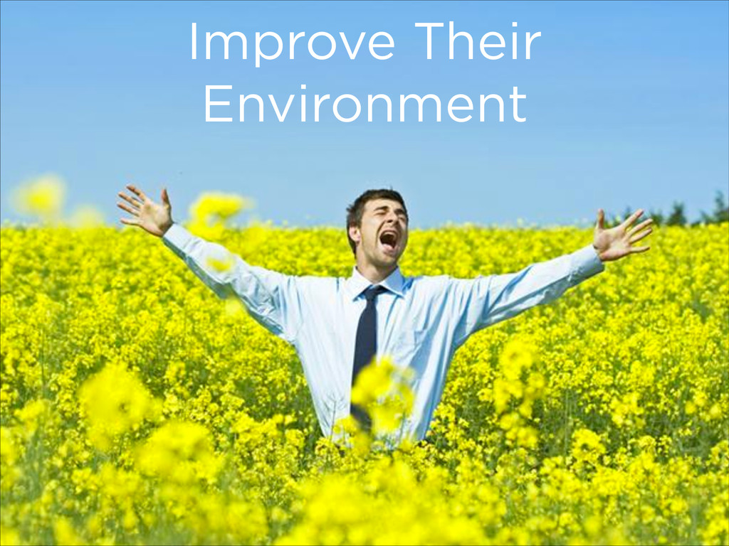 Improve Their Environment