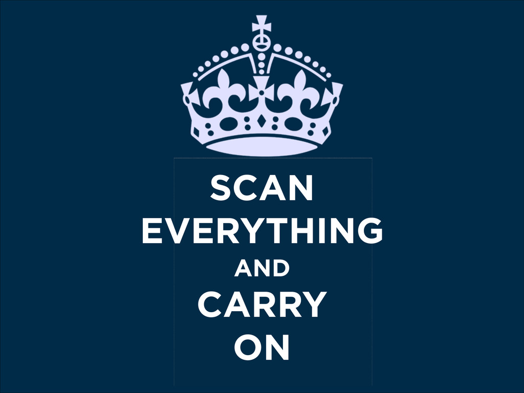 SCAN EVERYTHING CARRY ON AND