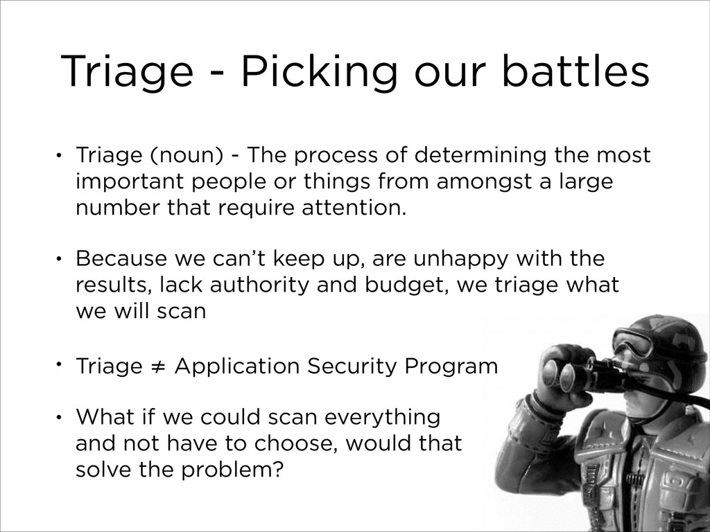 Triage - Picking our battles • Triage (noun) - ...