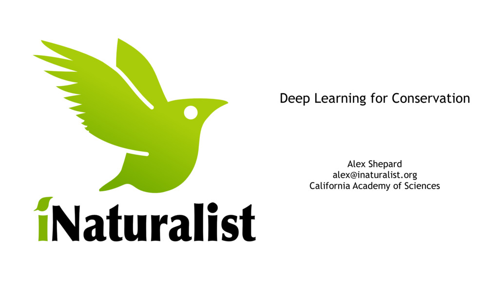 Deep Learning for Conservation Alex Shepard ale...