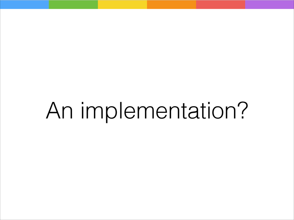 An implementation?