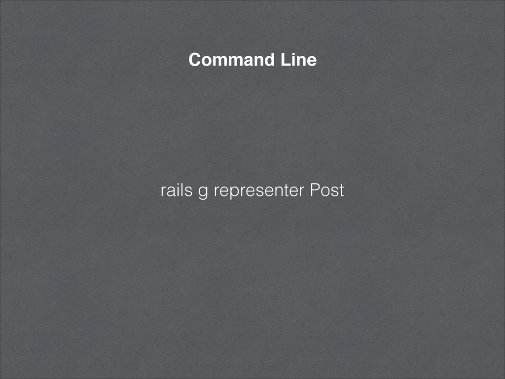 Command Line rails g representer Post