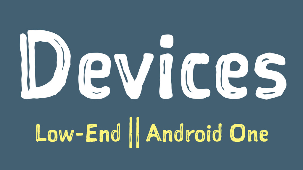 Devices Low-End || Android One