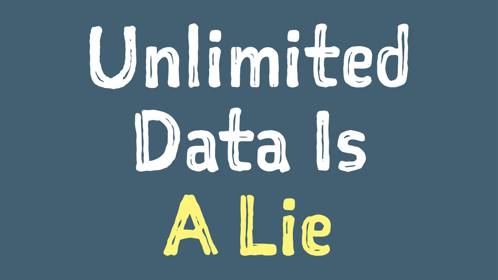 Unlimited Data Is A Lie
