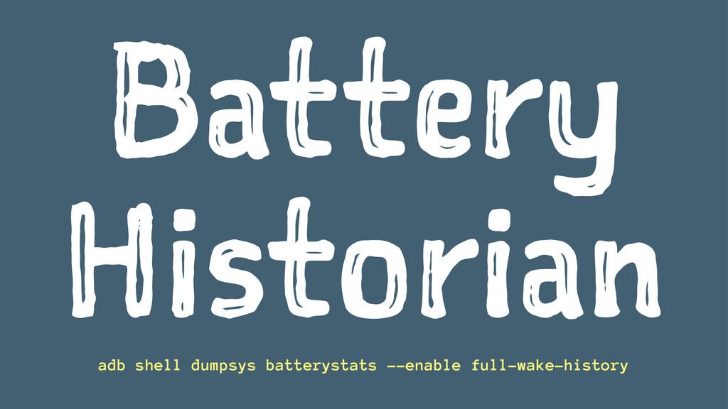 Battery Historian adb shell dumpsys batterystat...