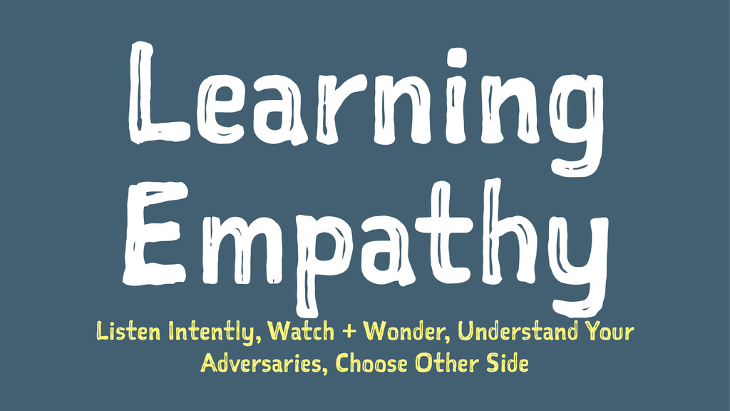 Learning Empathy Listen Intently, Watch + Wonde...