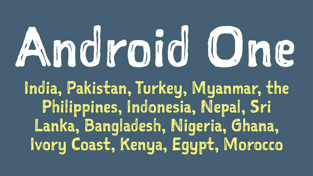 Android One India, Pakistan, Turkey, Myanmar, t...