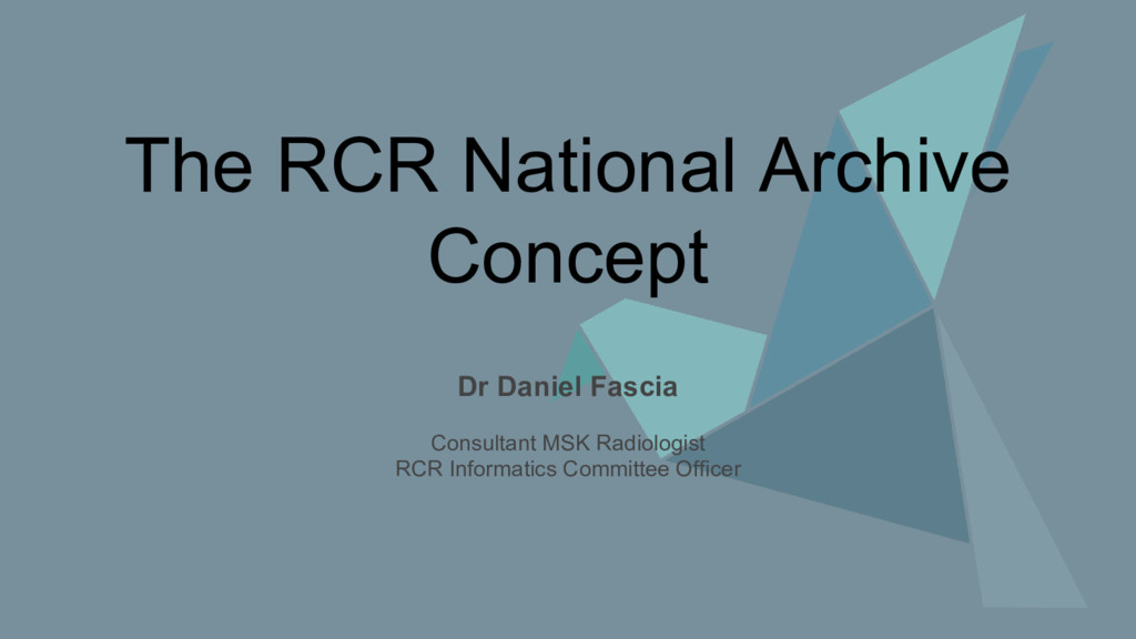 The RCR National Archive Concept Dr Daniel Fasc...