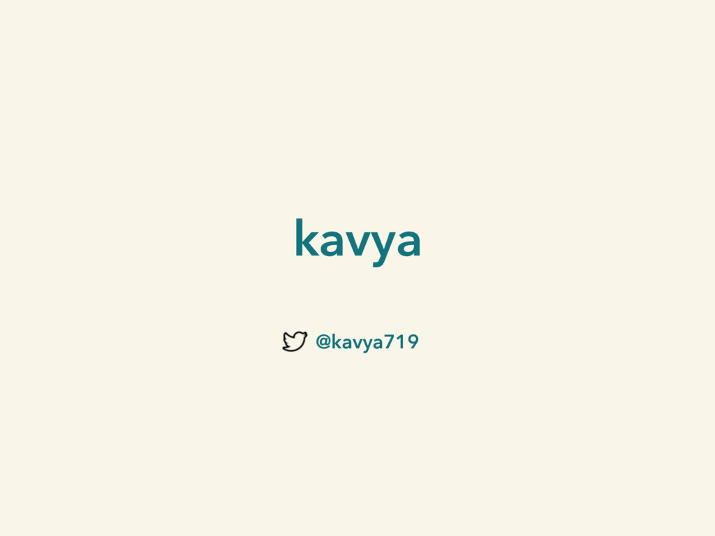 kavya @kavya719
