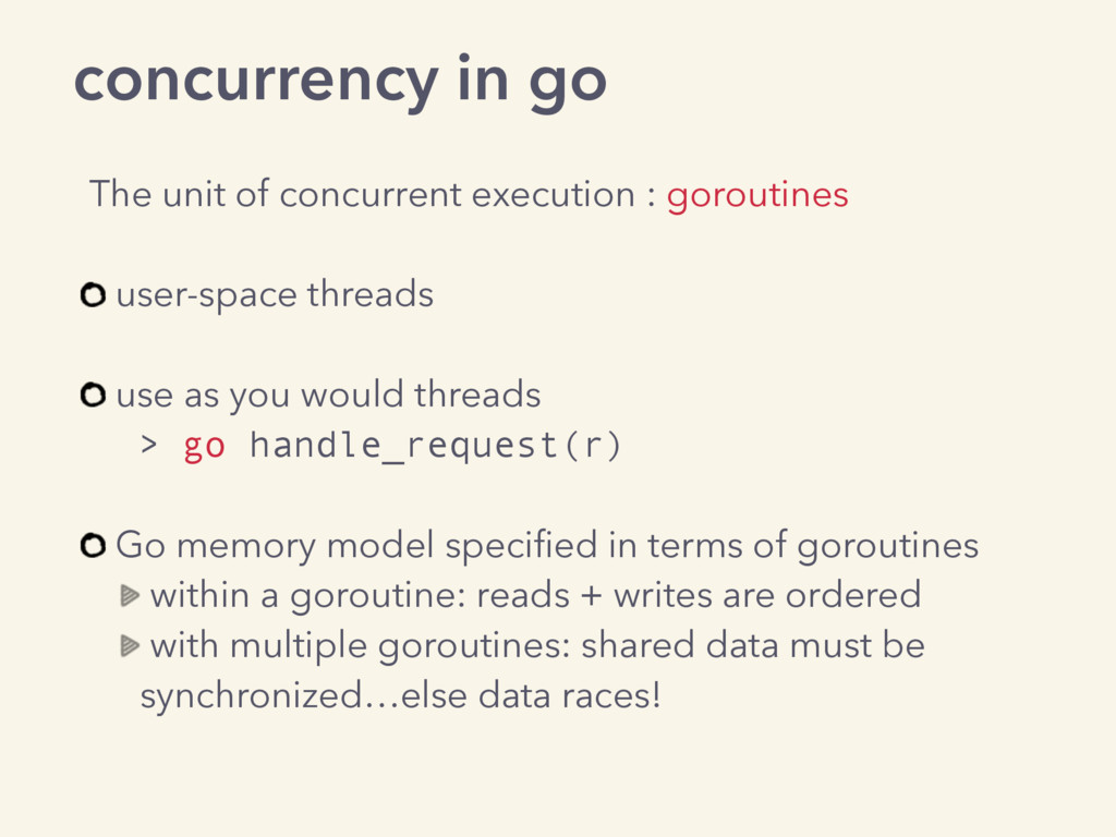 concurrency in go The unit of concurrent execut...