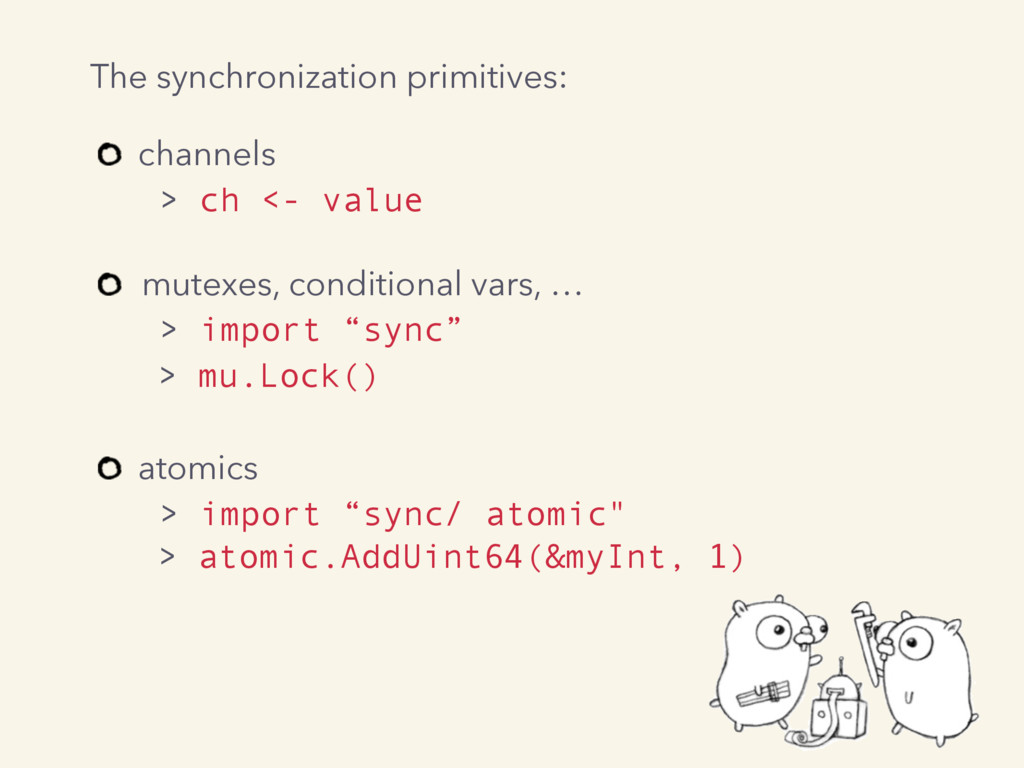 channels > ch <- value mutexes, conditional v...
