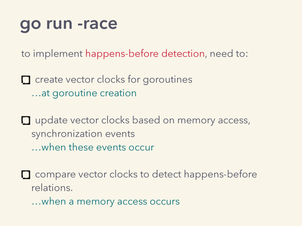 go run -race to implement happens-before detect...