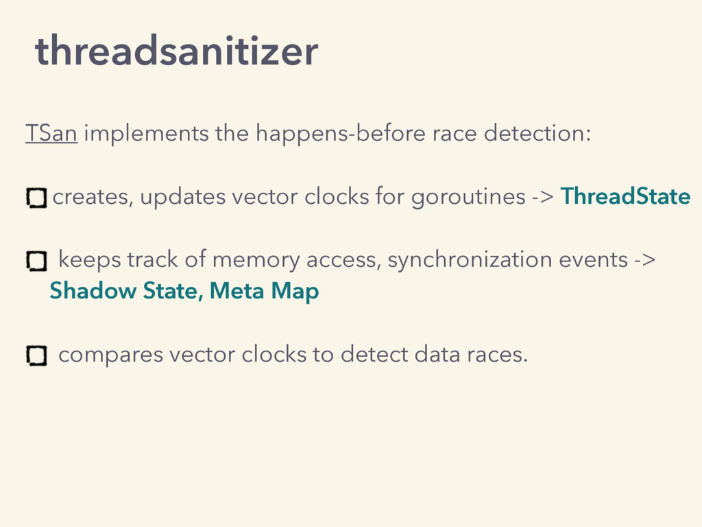 TSan implements the happens-before race detecti...