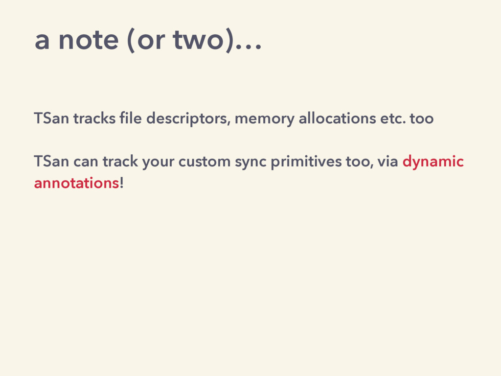 TSan tracks file descriptors, memory allocations...