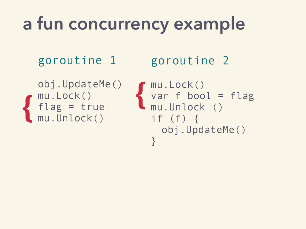 goroutine 1 obj.UpdateMe() mu.Lock() flag = tru...