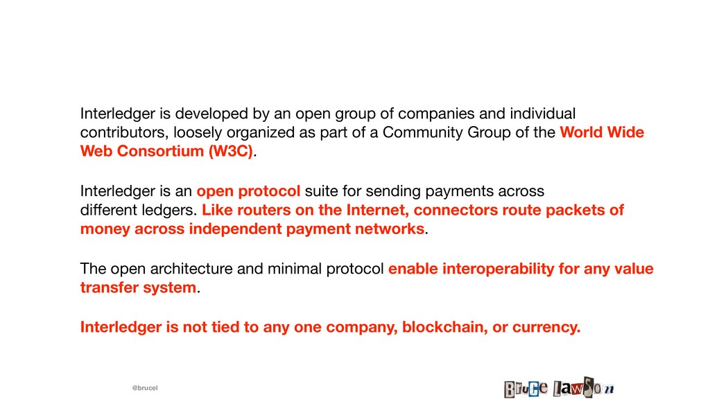 @brucel Interledger is developed by an open gro...