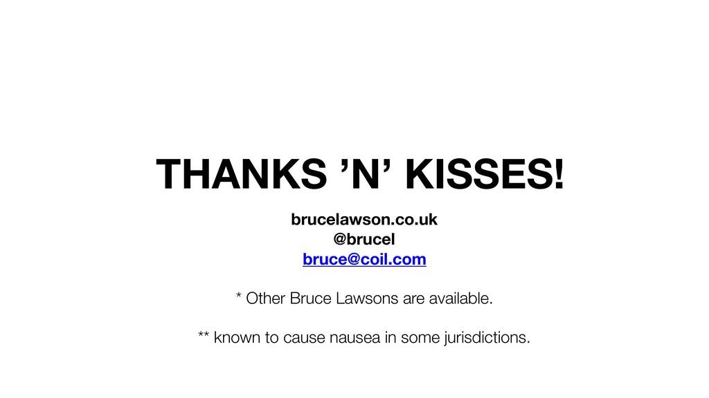 THANKS 'N' KISSES! brucelawson.co.uk @brucel br...