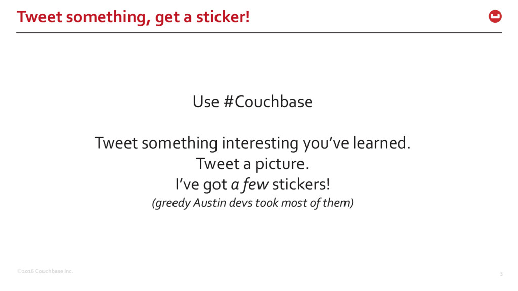 ©2016 Couchbase Inc. 3 Tweet something, get a s...