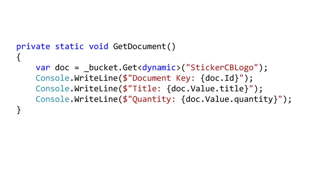 private static void GetDocument() { var doc = _...