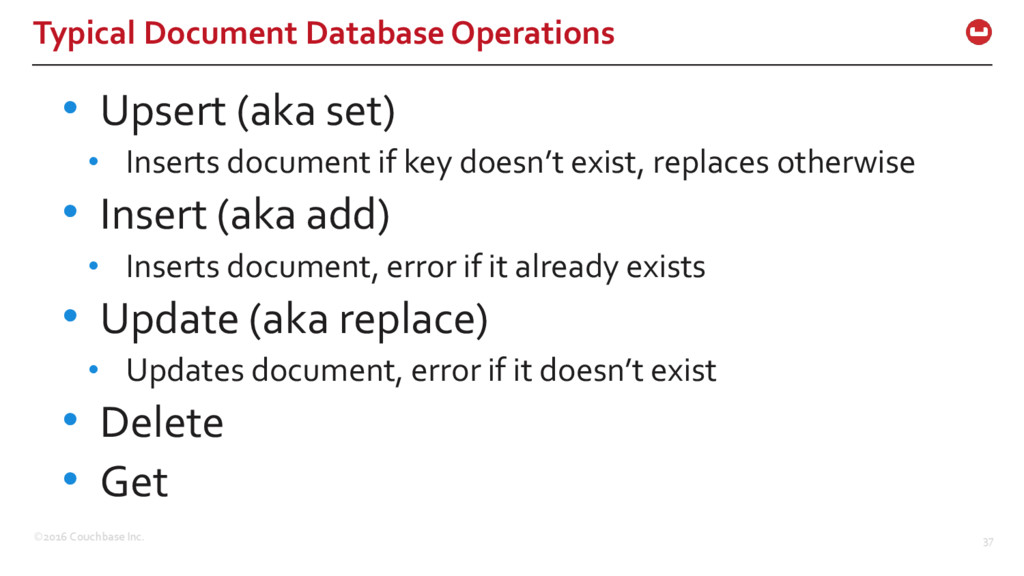 ©2016 Couchbase Inc. 37 Typical Document Databa...