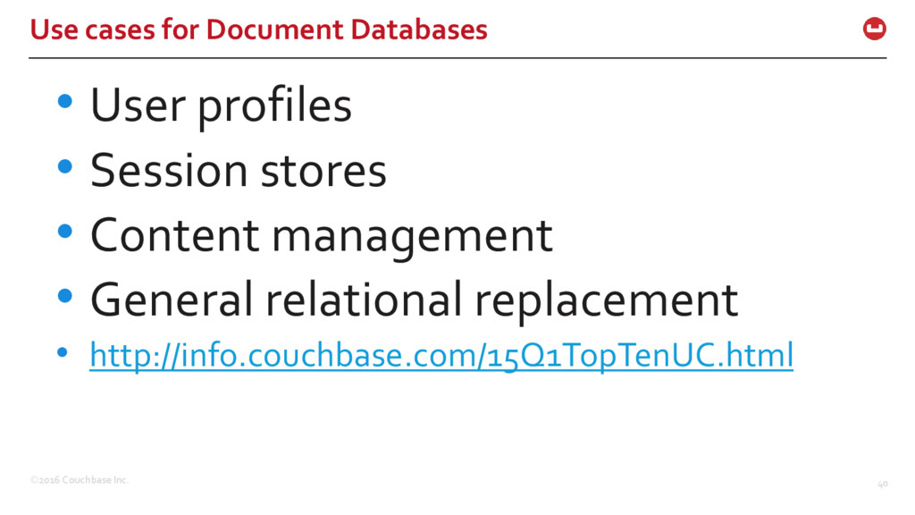 ©2016 Couchbase Inc. 40 Use cases for Document ...