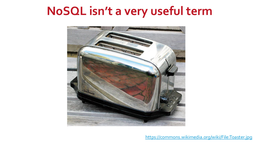 NoSQL isn't a very useful term https://commons....