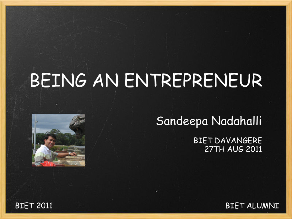 BEING AN ENTREPRENEUR Sandeepa Nadahalli BIET D...