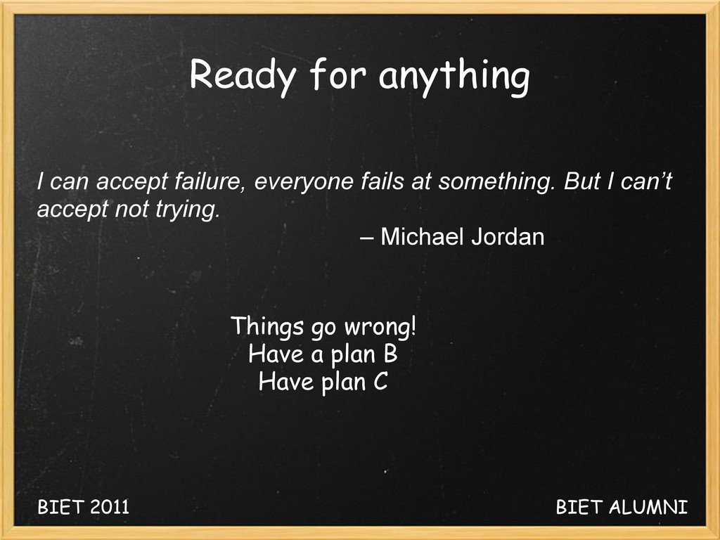 Ready for anything Things go wrong! Have a plan...