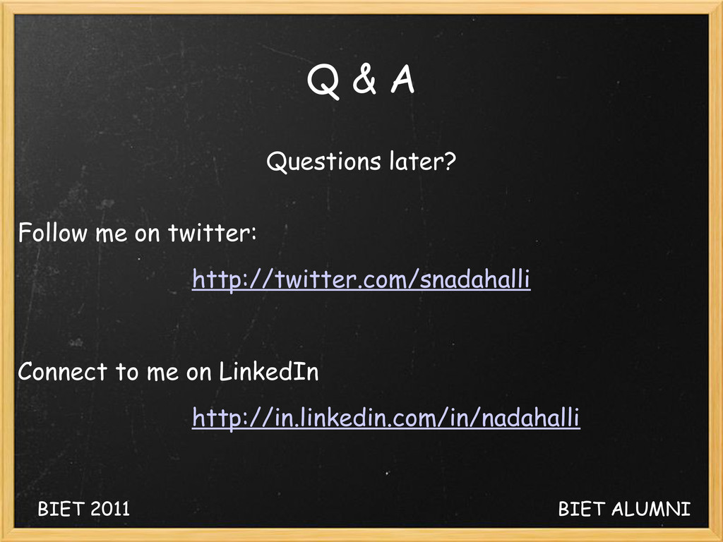 Q & A Questions later? Follow me on twitter: ht...