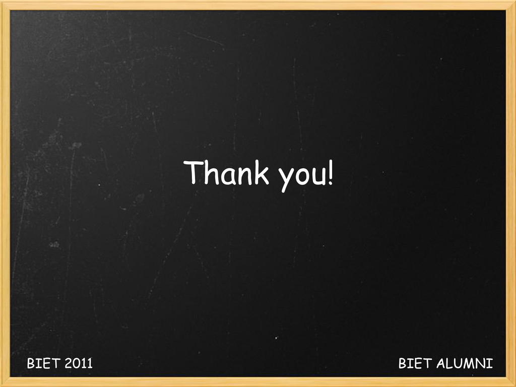 Thank you! BIET 2011 BIET ALUMNI