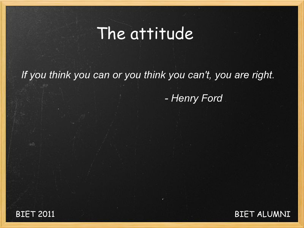 The attitude If you think you can or you think ...