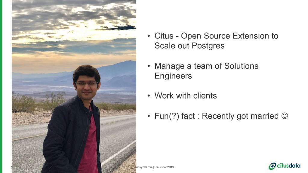Samay Sharma | RailsConf 2019 2 • Citus - Open ...