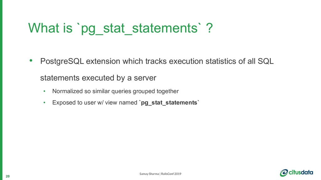 Samay Sharma | RailsConf 2019 What is `pg_stat_...