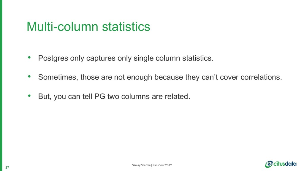 Samay Sharma | RailsConf 2019 Multi-column stat...