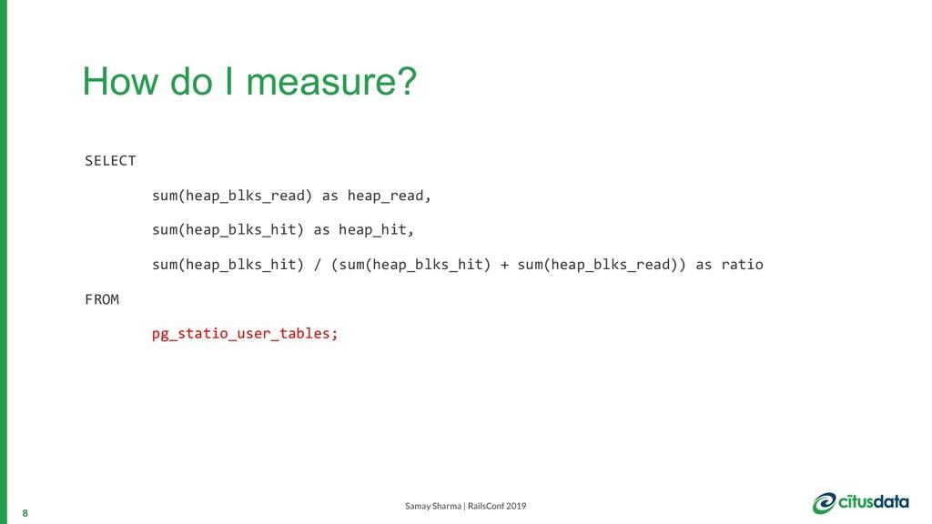Samay Sharma | RailsConf 2019 How do I measure?...