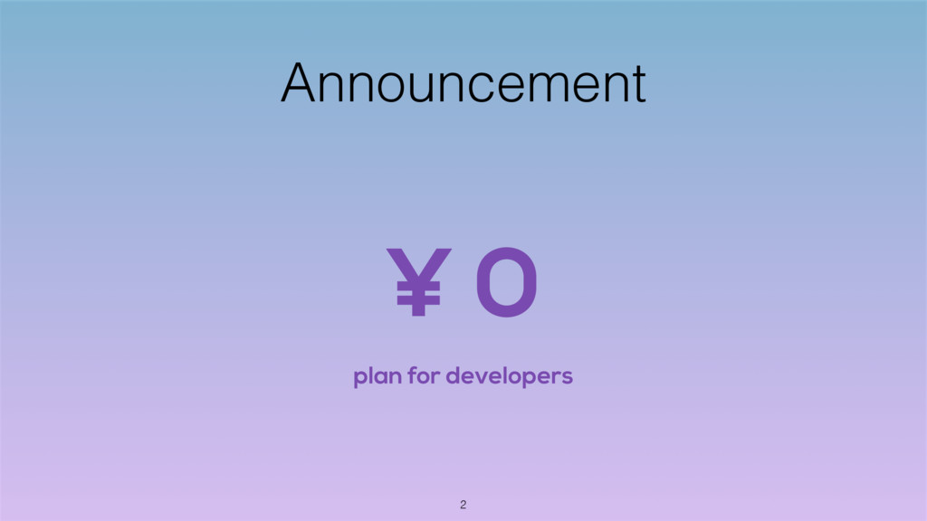 Announcement ¥ 0 plan for developers 2