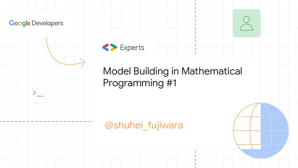 Model Building in Mathematical Programming #1 @...
