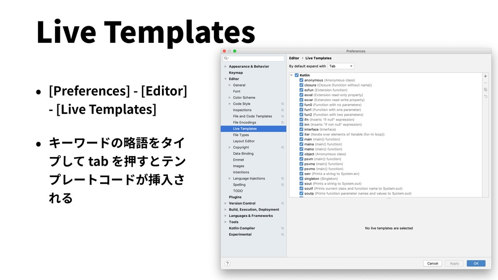 Live Templates • [Preferences] - [Editor] - [Li...