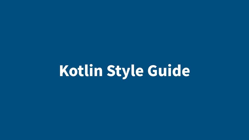 Kotlin Style Guide