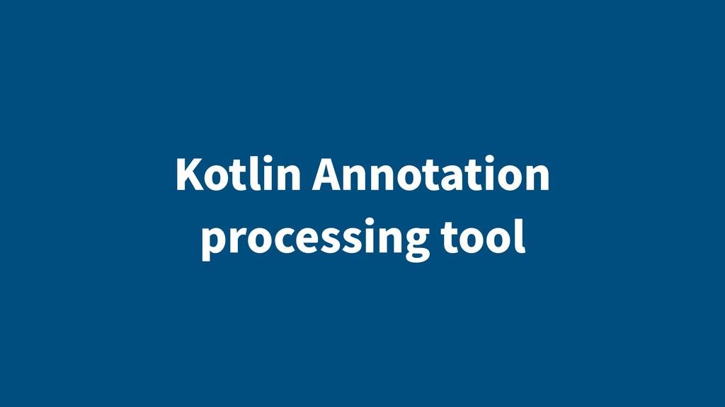 Kotlin Annotation processing tool