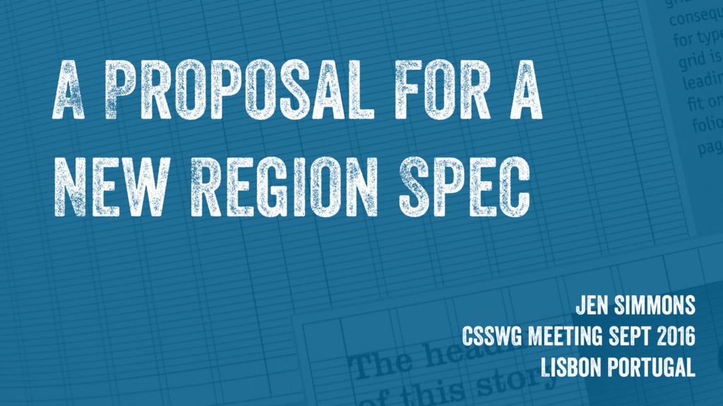 A Proposal for a New Region Spec Jen Simmons CS...