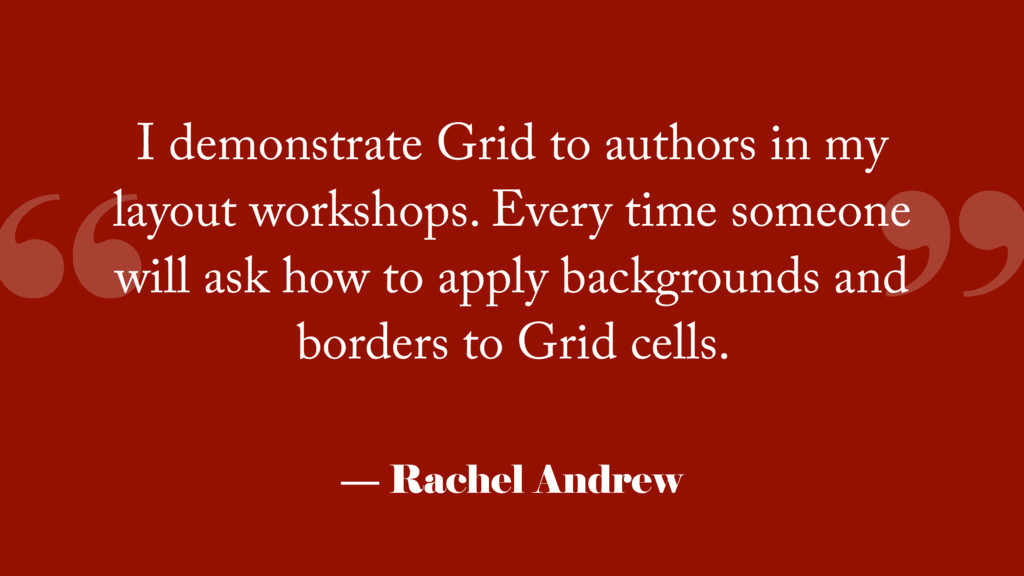 """ "" I demonstrate Grid to authors in my layout ..."