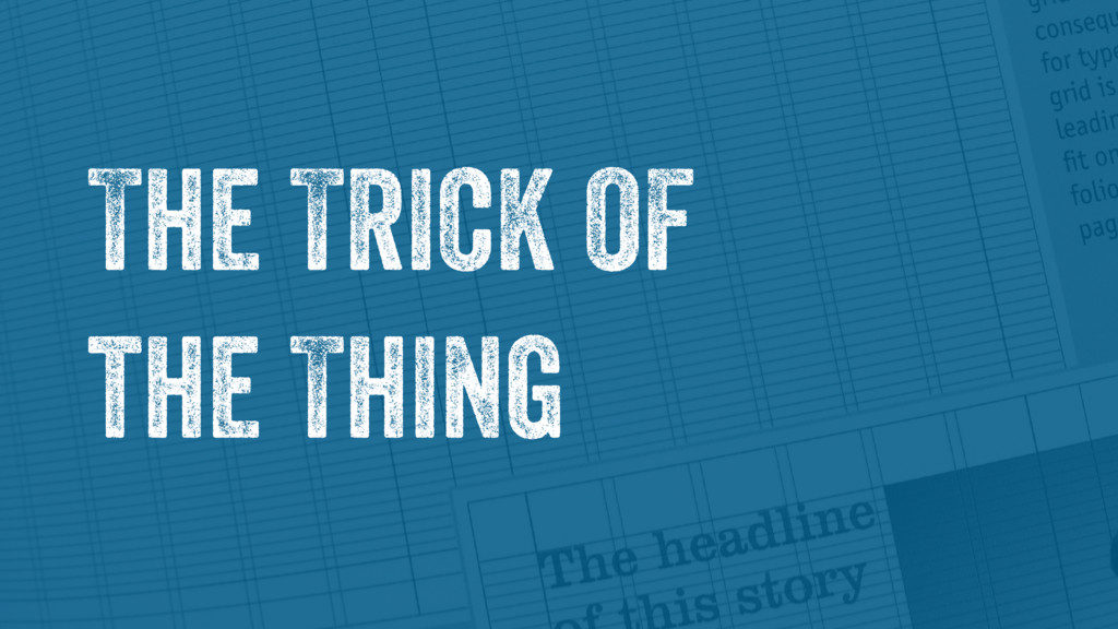 The Trick of  the Thing