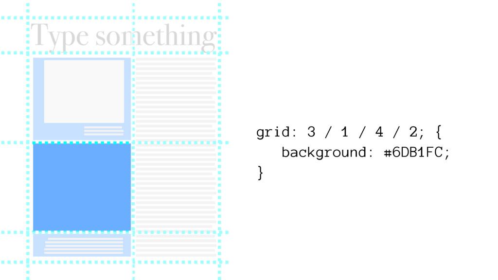 grid: 3 / 1 / 4 / 2; { background: #6DB1FC; }
