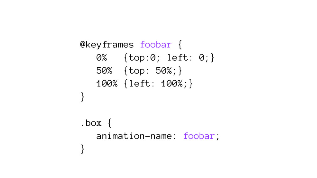 @keyframes foobar { 0% {top:0; left: 0;} 50% {t...