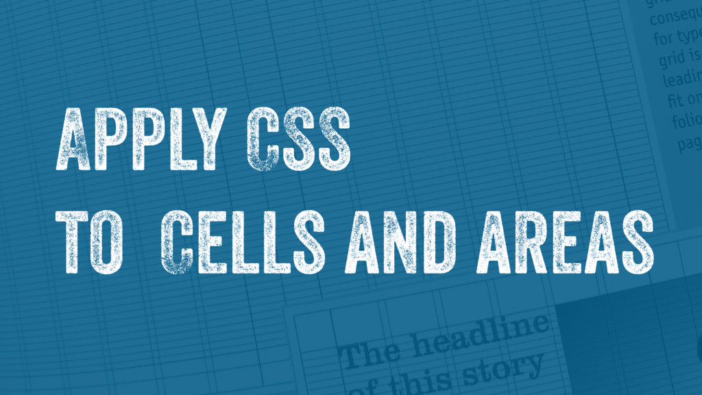 Apply CSS to Cells and areas