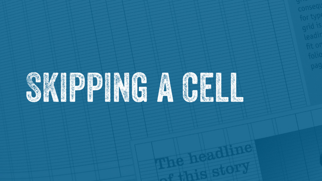 Skipping a cell